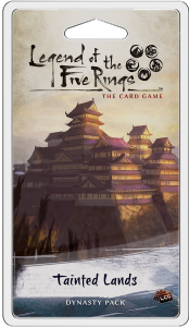 Legend of the Five Rings:  The Card Game - Tainted Lands Dynasty Pack